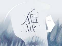After Tale:一場尋找真實的旅行